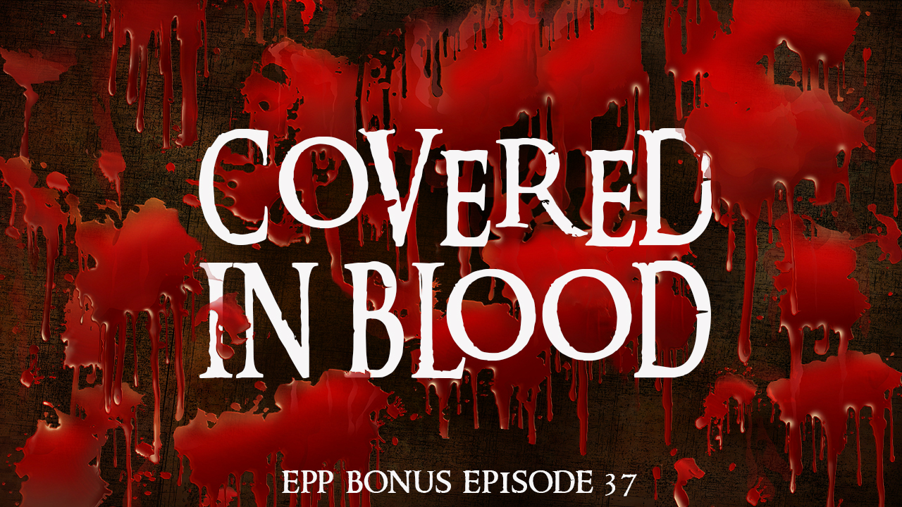 Covered in blood