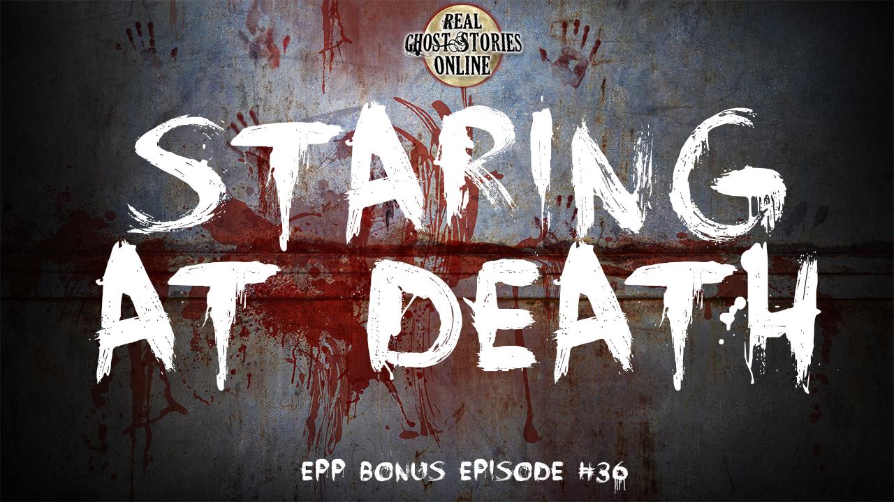 STARING AT DEATH
