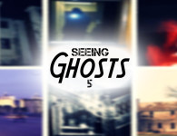 SEEINGGHOSTS5